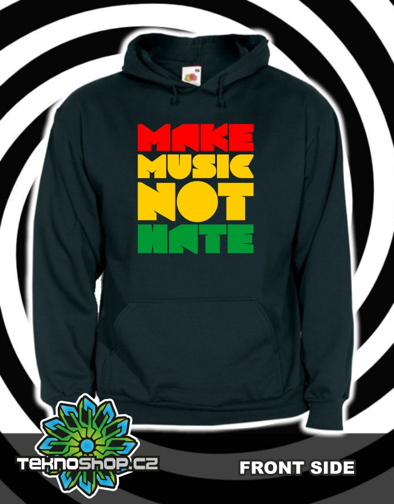 Mikina MAKE MUSIC NOT HATE